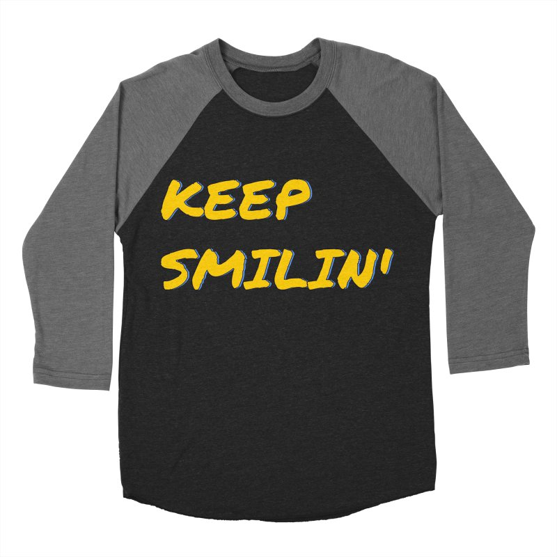 Keep Smilin' Women's Baseball Triblend Longsleeve T-Shirt by denisegraphiste's Artist Shop