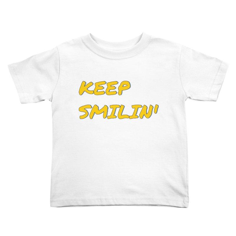 Keep Smilin' Kids Toddler T-Shirt by denisegraphiste's Artist Shop