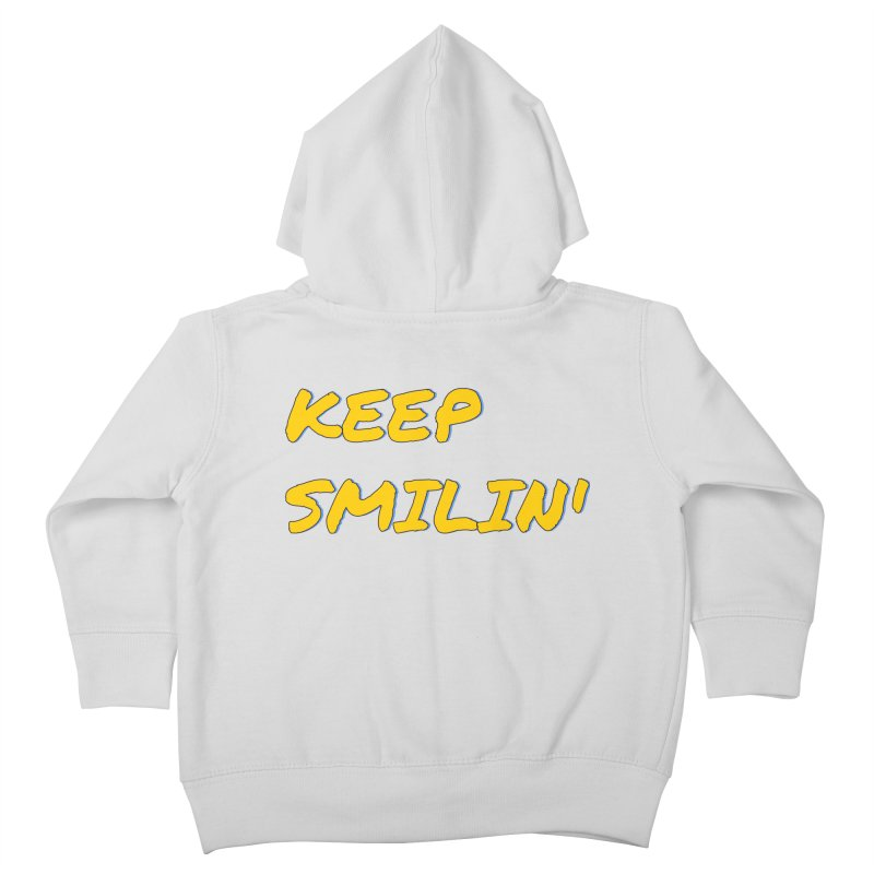 Keep Smilin' Kids Toddler Zip-Up Hoody by denisegraphiste's Artist Shop