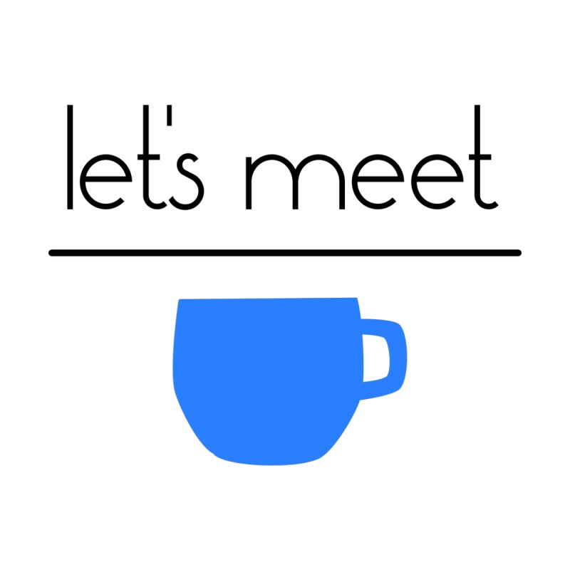 Let's Meet Over Coffee Women's T-Shirt by denisegraphiste's Artist Shop