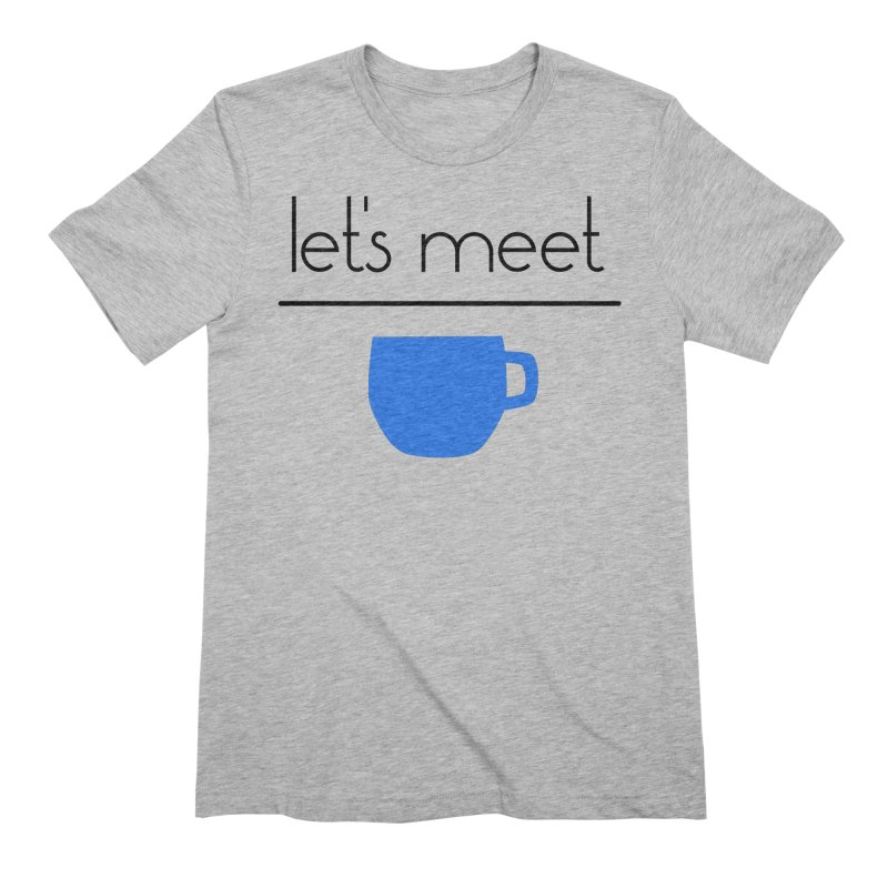 Let's Meet Over Coffee Men's Extra Soft T-Shirt by denisegraphiste's Artist Shop