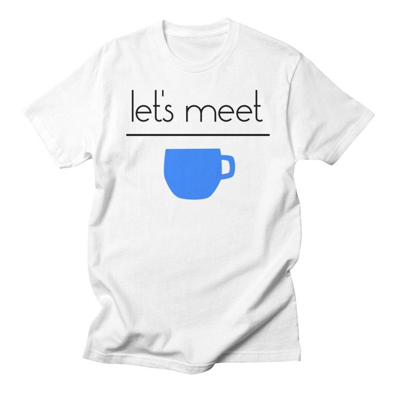 Let's Meet Over Coffee Women's Regular Unisex T-Shirt by denisegraphiste's Artist Shop