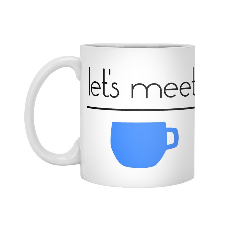 Let's Meet Over Coffee Accessories Mug by denisegraphiste's Artist Shop