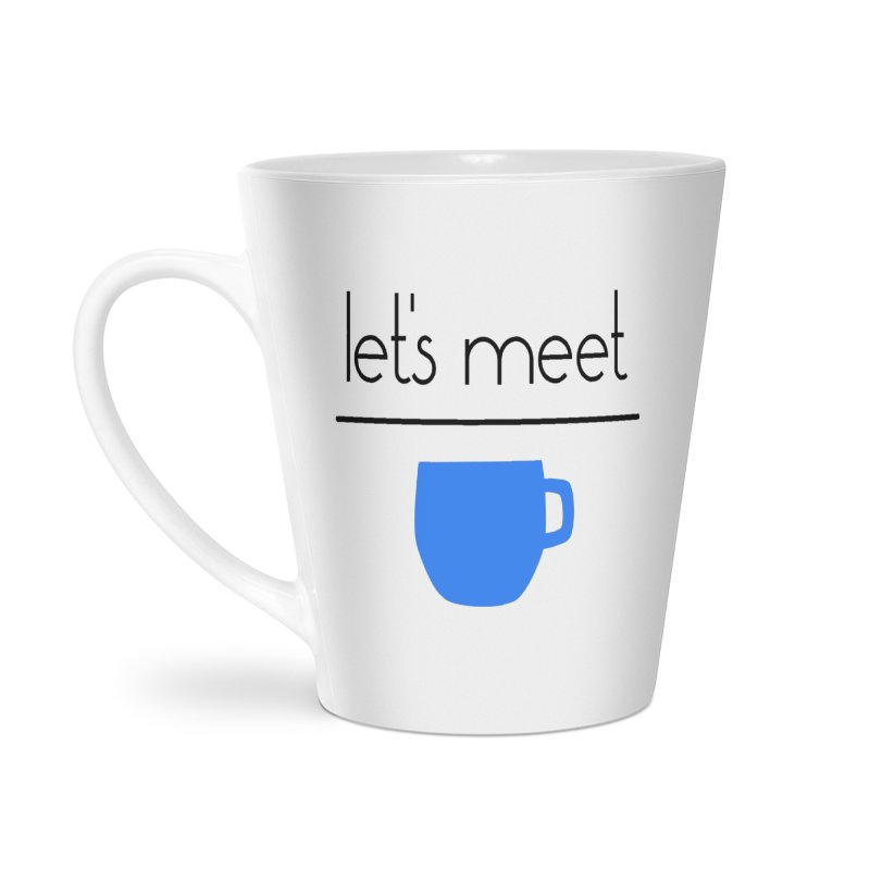 Let's Meet Over Coffee Accessories Latte Mug by denisegraphiste's Artist Shop