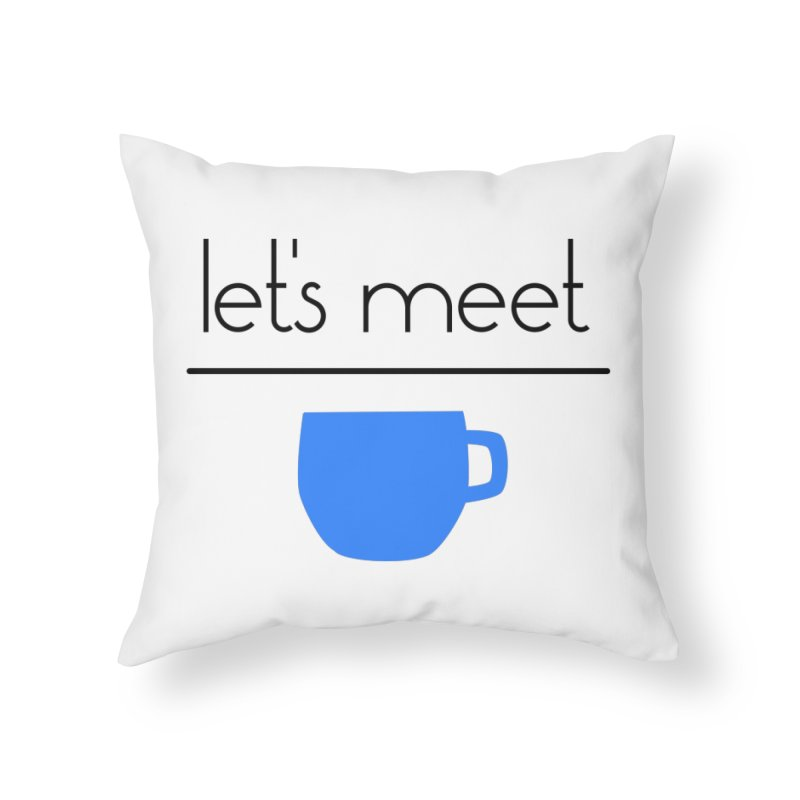 Let's Meet Over Coffee Home Throw Pillow by denisegraphiste's Artist Shop