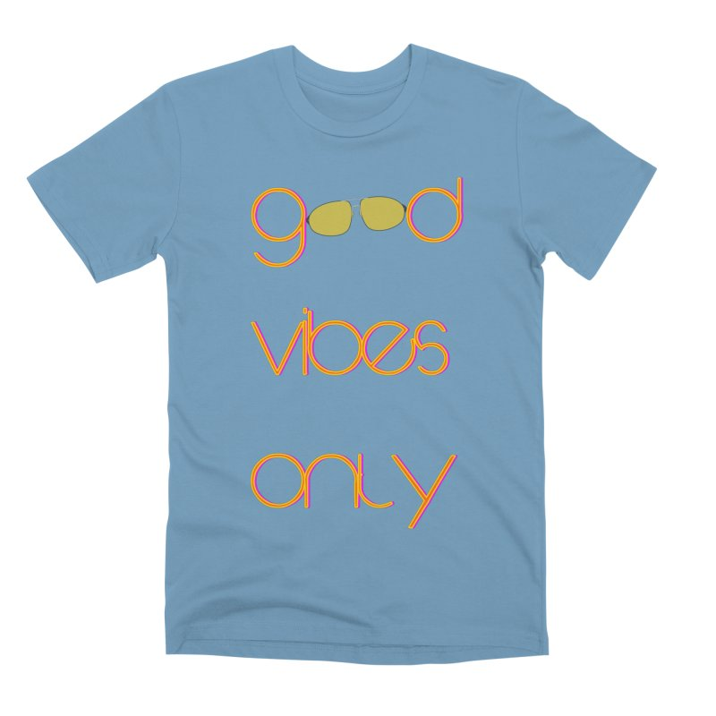 Good Vibes Only Men's Premium T-Shirt by denisegraphiste's Artist Shop