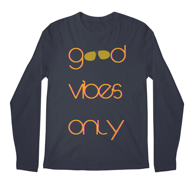 Good Vibes Only Men's Regular Longsleeve T-Shirt by denisegraphiste's Artist Shop