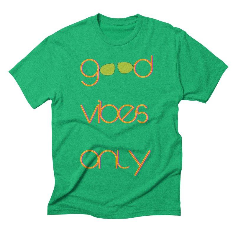 Good Vibes Only Men's Triblend T-Shirt by denisegraphiste's Artist Shop