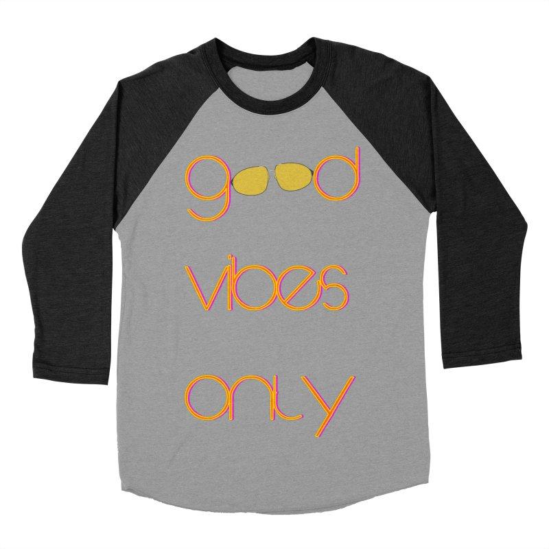 Good Vibes Only Women's Baseball Triblend Longsleeve T-Shirt by denisegraphiste's Artist Shop