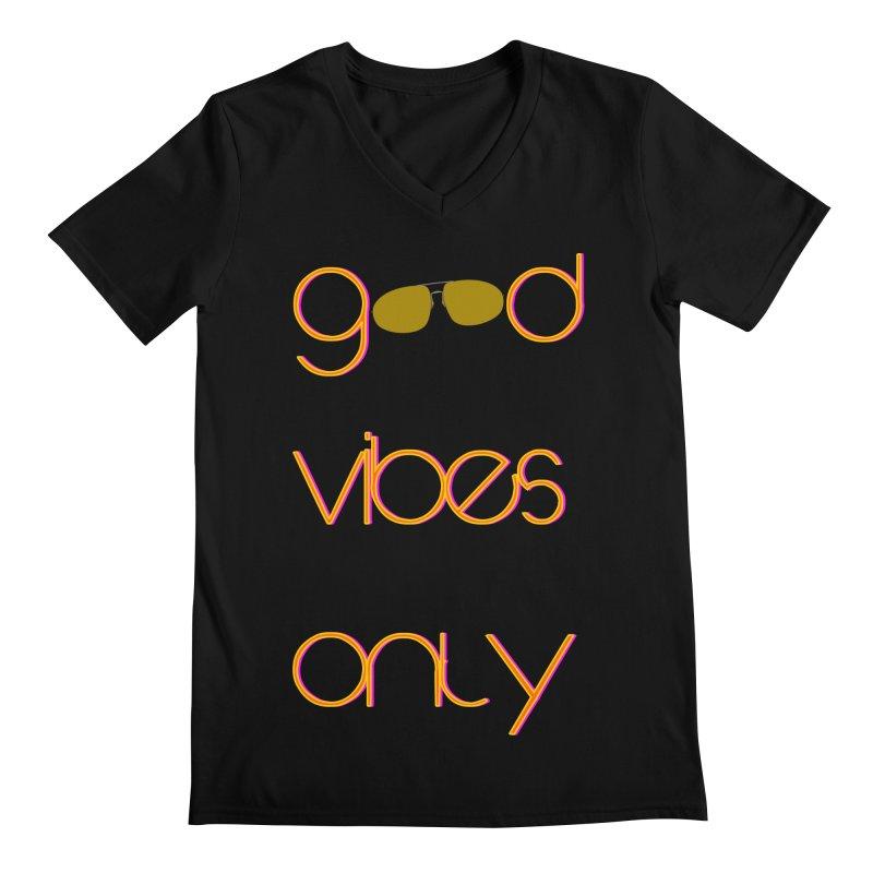 Good Vibes Only Men's Regular V-Neck by denisegraphiste's Artist Shop