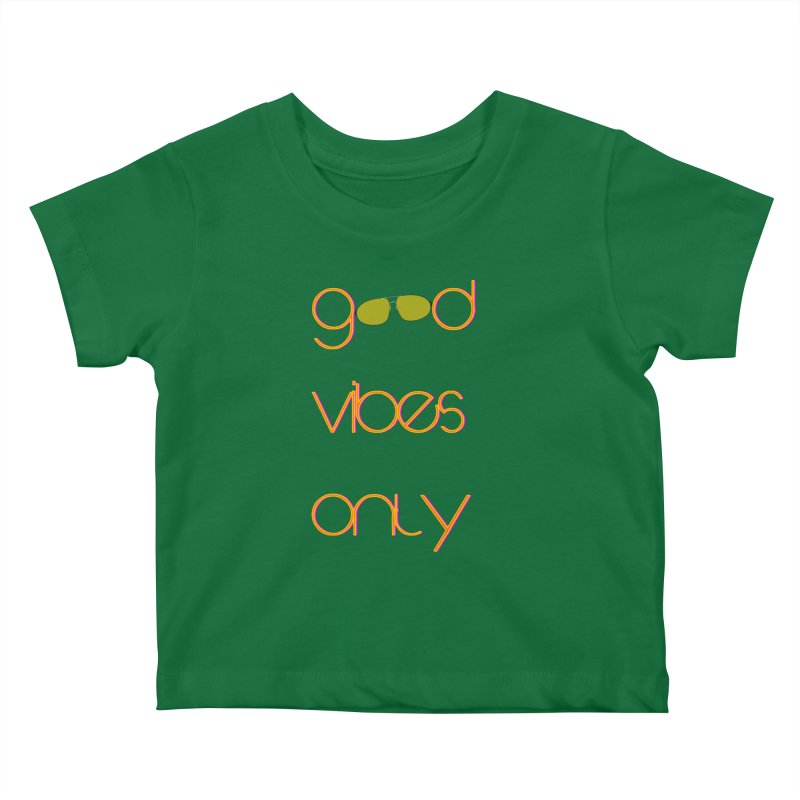 Good Vibes Only Kids Baby T-Shirt by denisegraphiste's Artist Shop