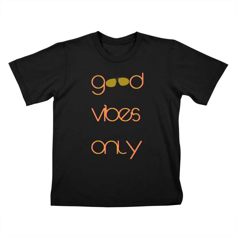 Good Vibes Only Kids T-Shirt by denisegraphiste's Artist Shop