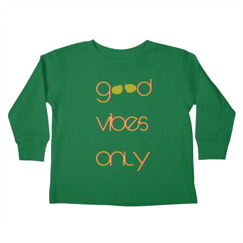 Good Vibes Only Kids Toddler Longsleeve T-Shirt by denisegraphiste's Artist Shop