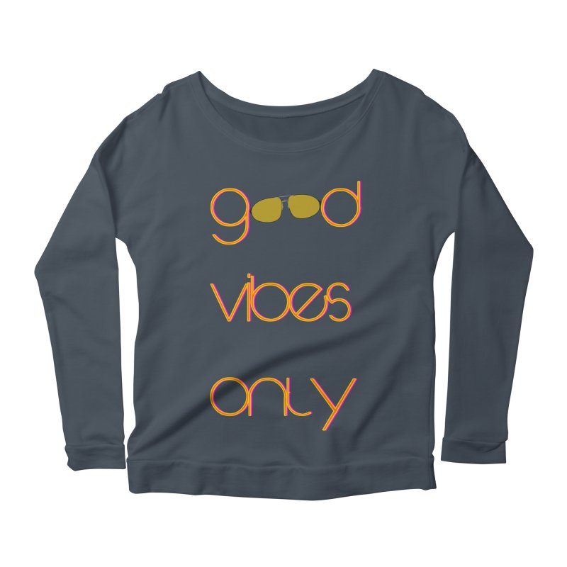 Good Vibes Only Women's Scoop Neck Longsleeve T-Shirt by denisegraphiste's Artist Shop