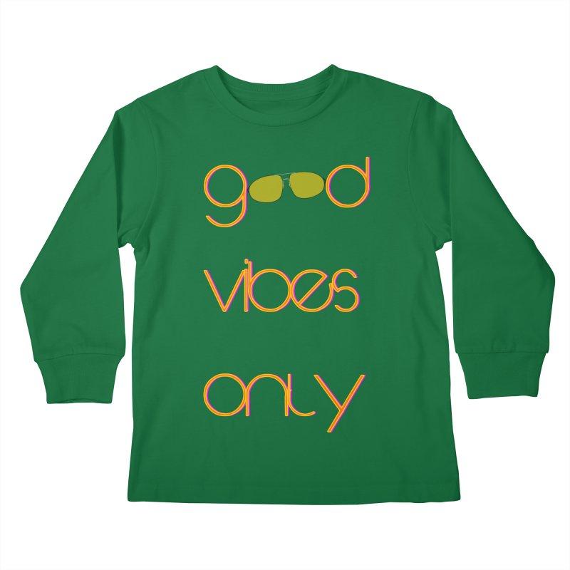 Good Vibes Only Kids Longsleeve T-Shirt by denisegraphiste's Artist Shop