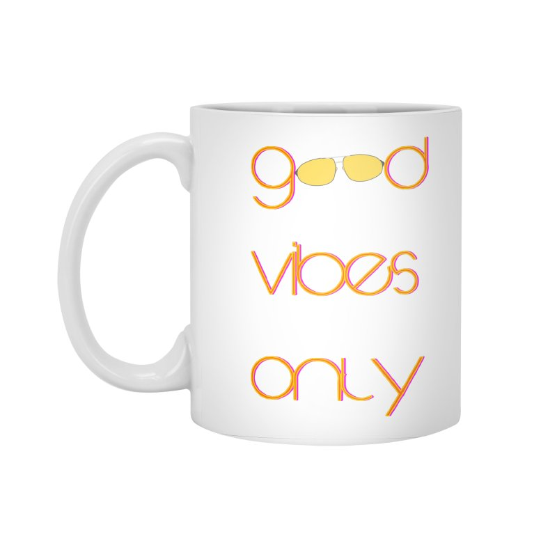 Good Vibes Only Accessories Standard Mug by denisegraphiste's Artist Shop