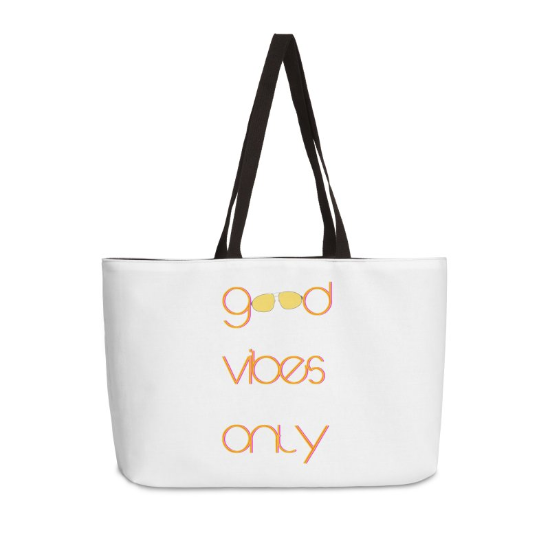 Good Vibes Only Accessories Weekender Bag Bag by denisegraphiste's Artist Shop