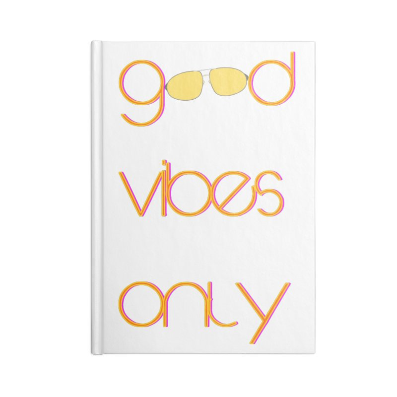 Good Vibes Only Accessories Lined Journal Notebook by denisegraphiste's Artist Shop