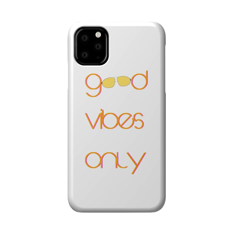 Good Vibes Only Accessories Phone Case by denisegraphiste's Artist Shop