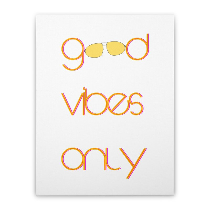 Good Vibes Only Home Stretched Canvas by denisegraphiste's Artist Shop