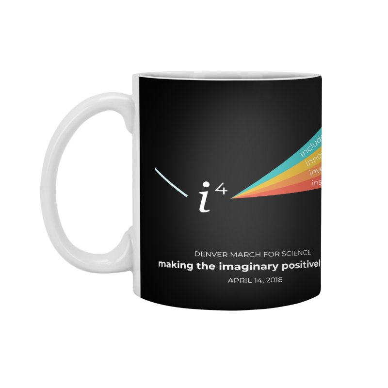 Denver March For Science i^4 Accessories Mug by Denver March For Science's Artist Shop