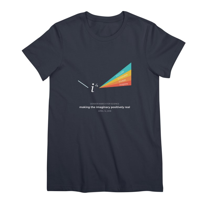 Denver March For Science i^4 Women's Premium T-Shirt by Denver March For Science's Artist Shop
