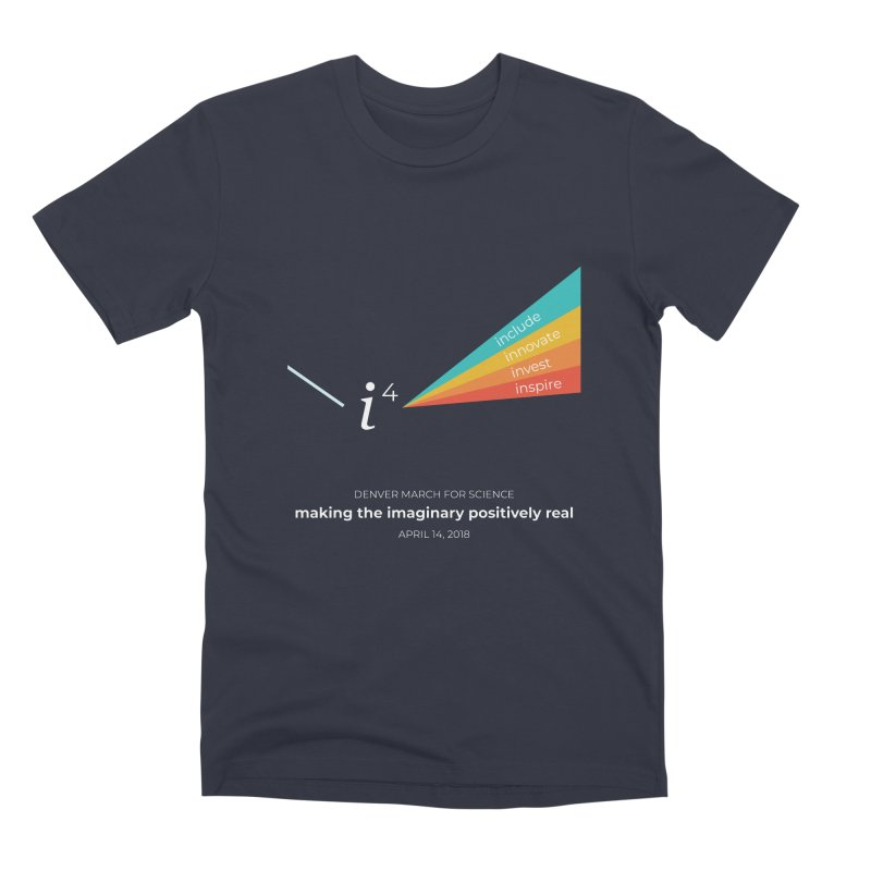 Denver March For Science i^4 Men's Premium T-Shirt by Denver March For Science's Artist Shop