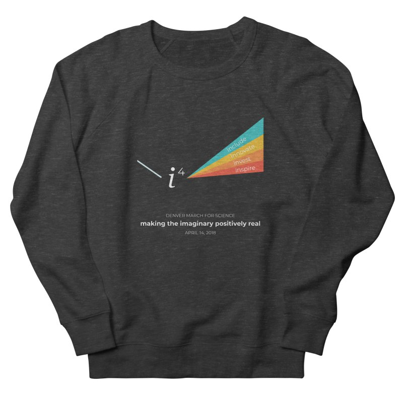 Denver March For Science i^4 Men's French Terry Sweatshirt by Denver March For Science's Artist Shop