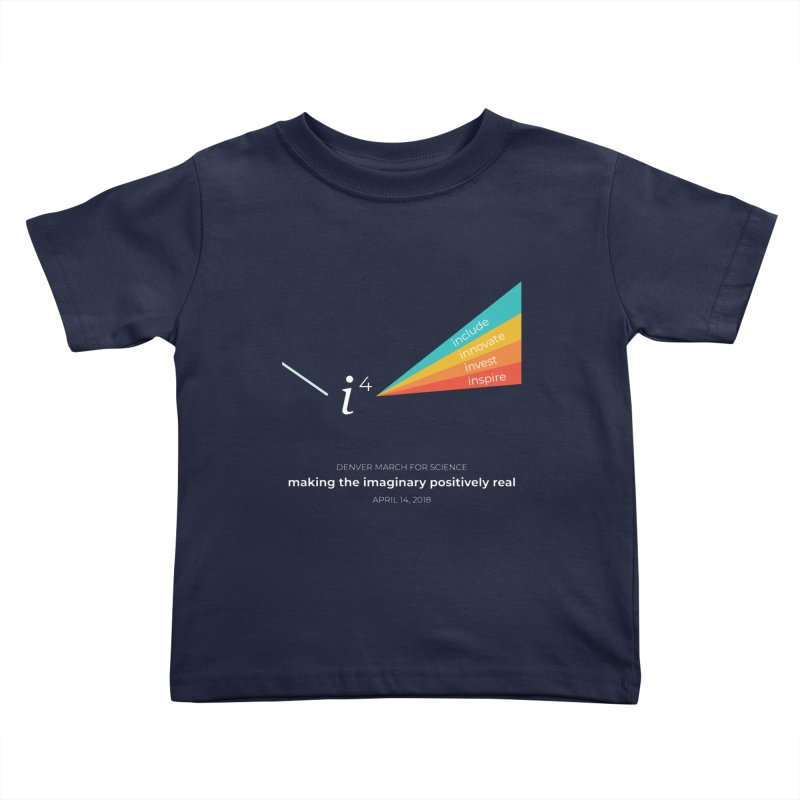 Denver March For Science i^4 Kids Toddler T-Shirt by Denver March For Science's Artist Shop