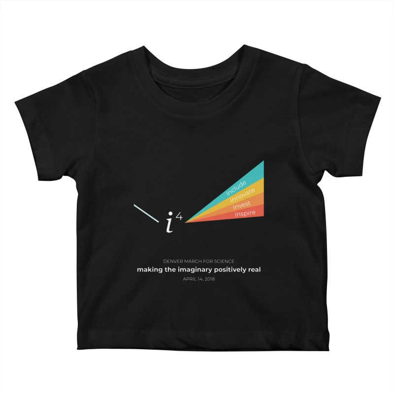 Denver March For Science i^4 Kids Baby T-Shirt by Denver March For Science's Artist Shop