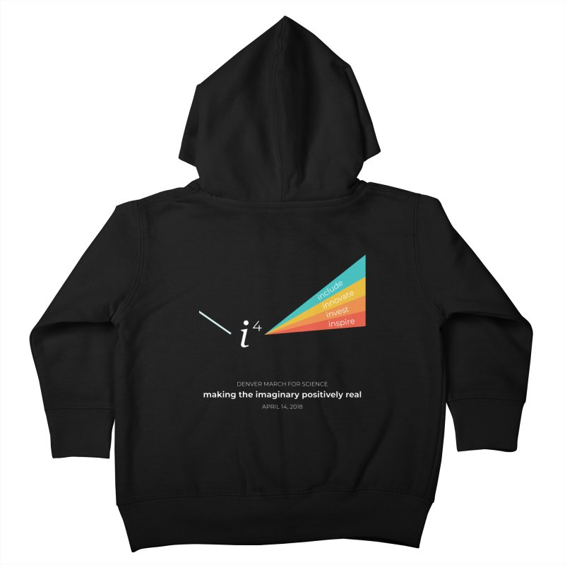 Denver March For Science i^4 Kids Toddler Zip-Up Hoody by Denver March For Science's Artist Shop
