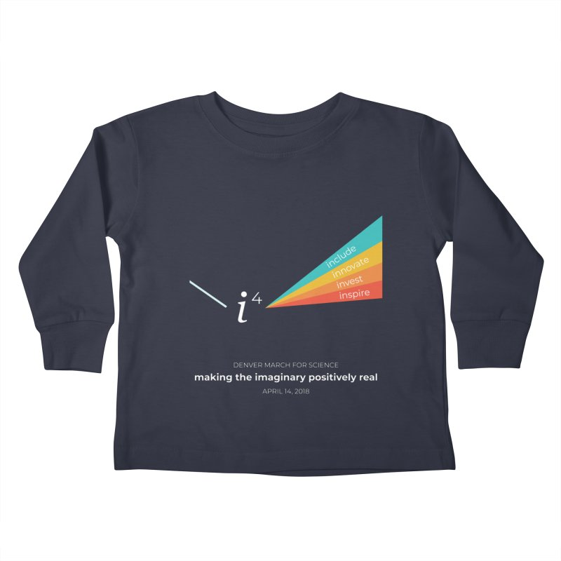 Denver March For Science i^4 Kids Toddler Longsleeve T-Shirt by Denver March For Science's Artist Shop