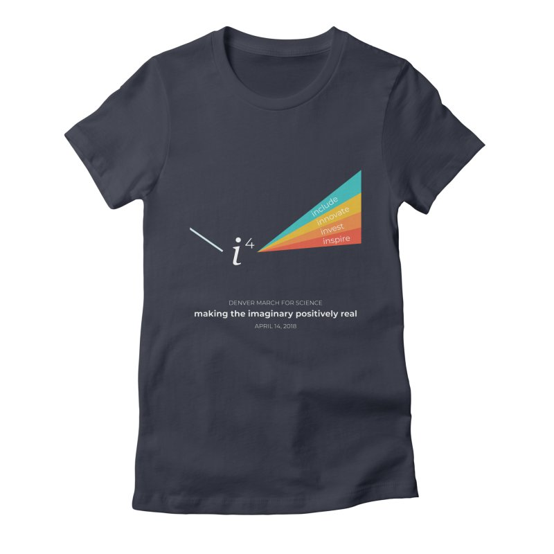 Denver March For Science i^4 Women's T-Shirt by Denver March For Science's Artist Shop