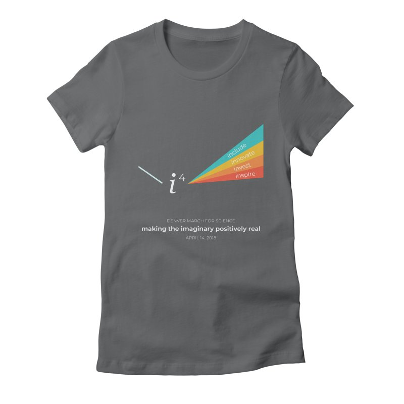 Denver March For Science i^4 Women's Fitted T-Shirt by Denver March For Science's Artist Shop