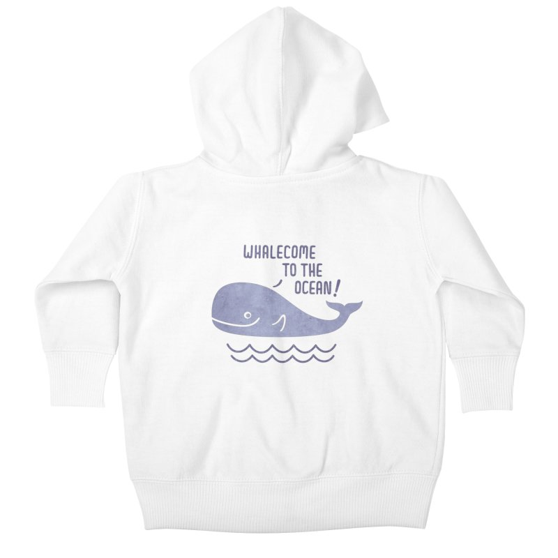 Whalecome to the Ocean Kids Baby Zip-Up Hoody by deonic's Artist Shop