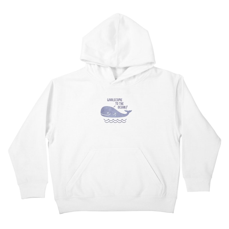 Whalecome to the Ocean Kids Pullover Hoody by deonic's Artist Shop