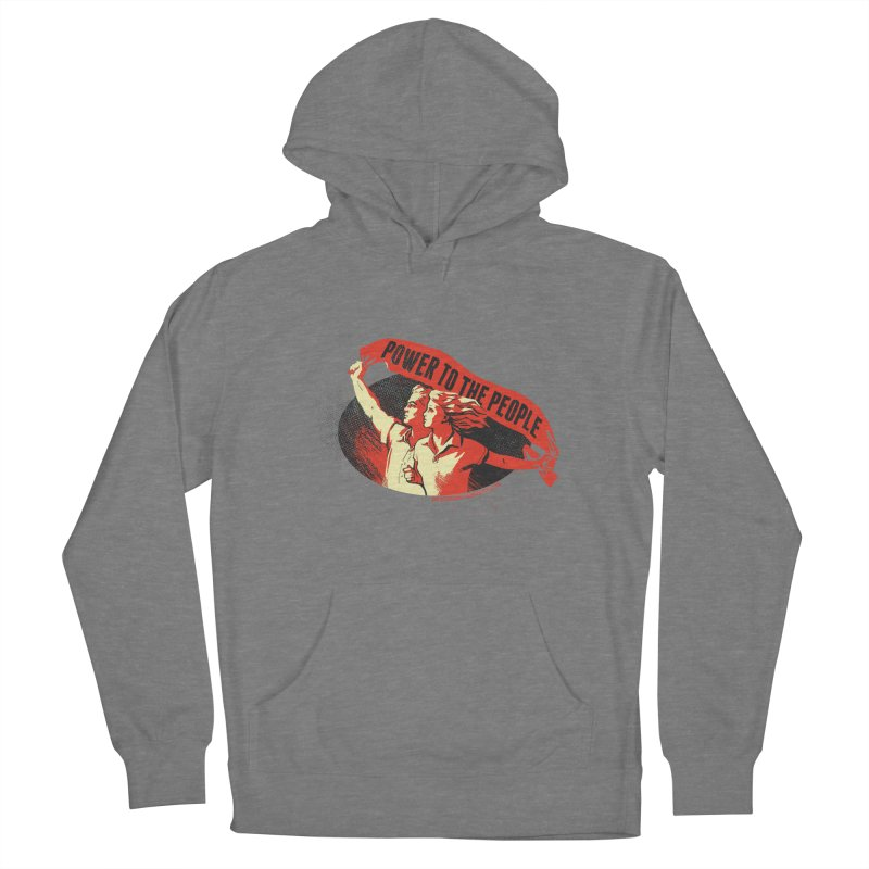 Power to the People Women's Pullover Hoody by Propaganda Department