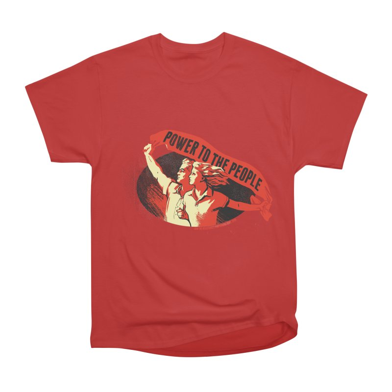 Power to the People Women's Heavyweight Unisex T-Shirt by Propaganda Department