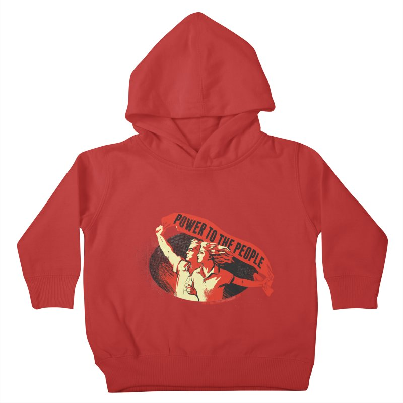 Power to the People Kids Toddler Pullover Hoody by Propaganda Department