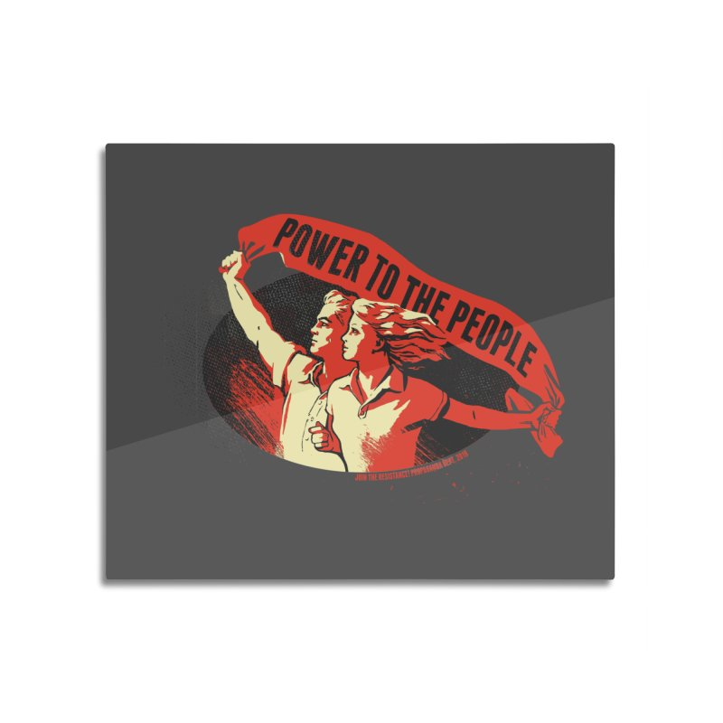 Power to the People Home Mounted Acrylic Print by Propaganda Department