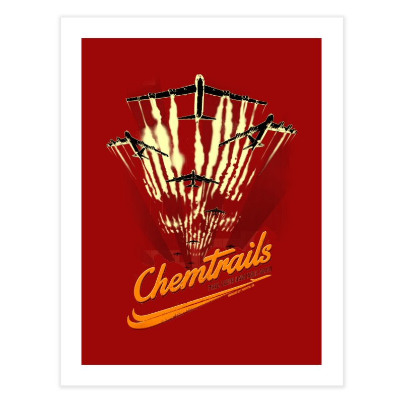 Chemtrails Home Fine Art Print by Propaganda Department