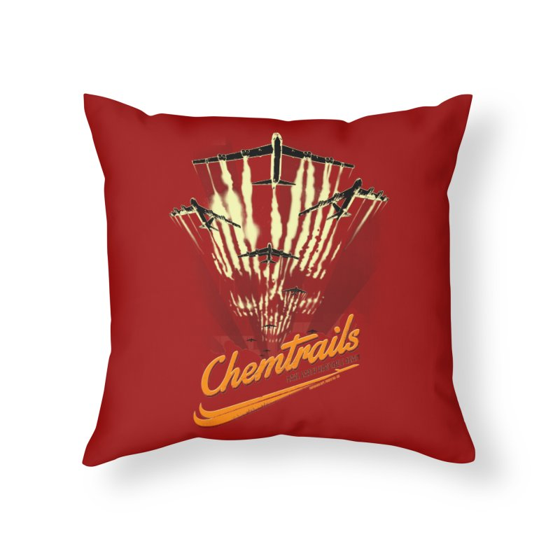 Chemtrails Home Throw Pillow by Propaganda Department