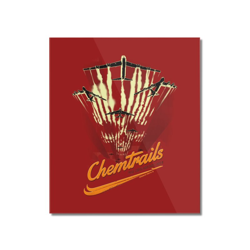 Chemtrails Home Mounted Acrylic Print by Propaganda Department