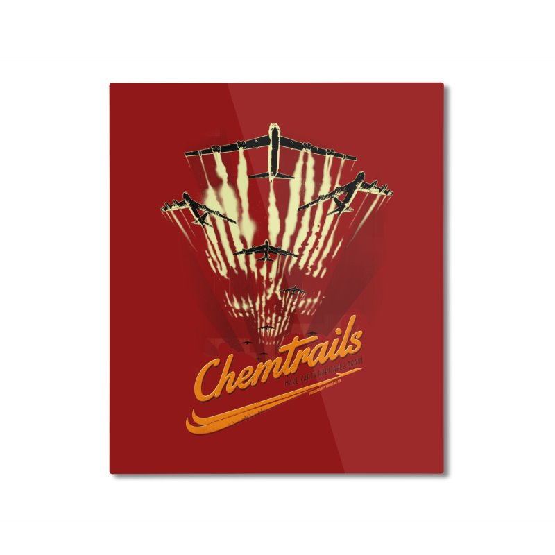 Chemtrails Home Mounted Aluminum Print by Propaganda Department