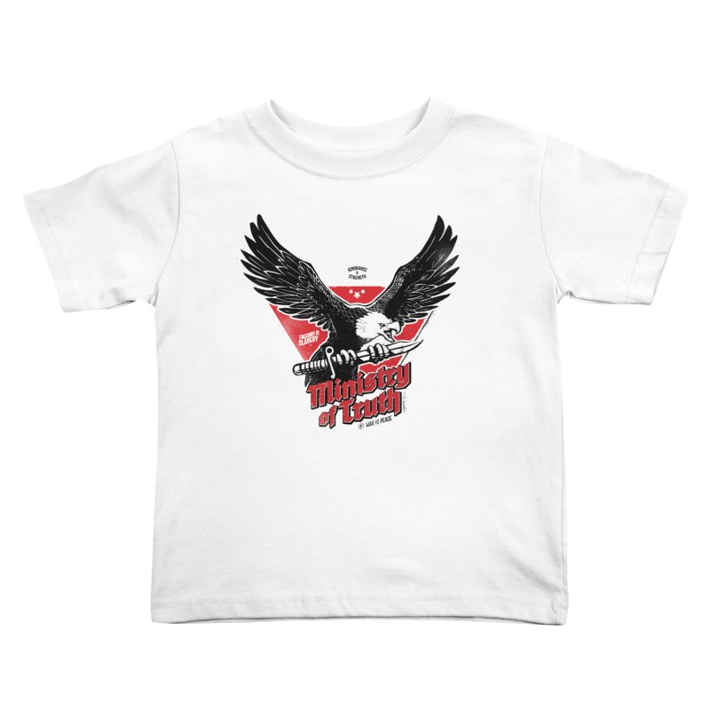 Ministry of Truth Kids Toddler T-Shirt by Propaganda Department