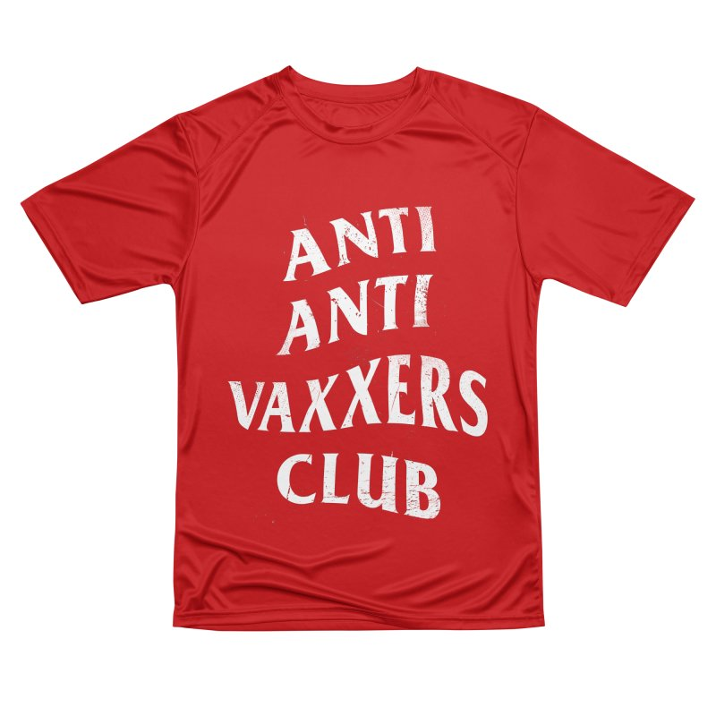 Anti Anti Vaxxers Club Women's T-Shirt by Propaganda Department