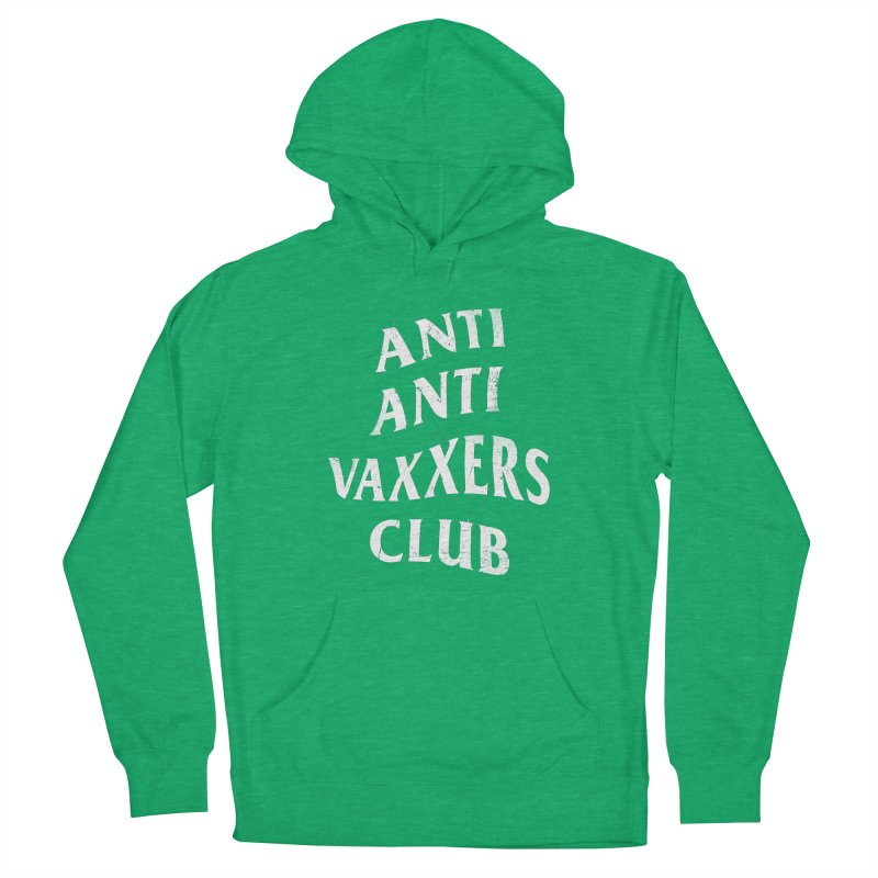 Anti Anti Vaxxers Club Women's Pullover Hoody by Propaganda Department