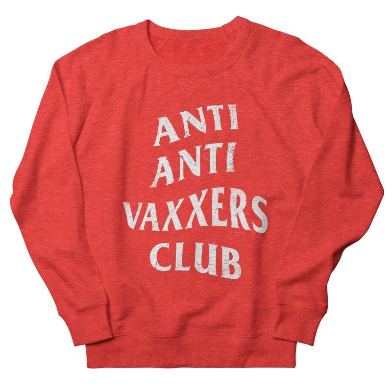 Anti Anti Vaxxers Club Women's Sweatshirt by Propaganda Department