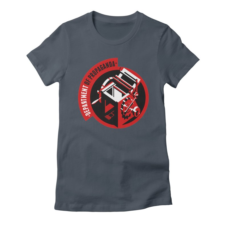 Department of Propaganda Printing Press Women's T-Shirt by Propaganda Department