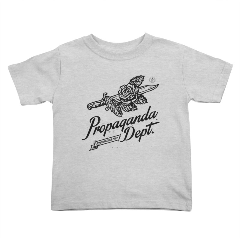 Propaganda Dept. Opposition Kids Toddler T-Shirt by Propaganda Department